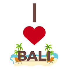 i love bali travel palm summer lounge chair vector image vector image