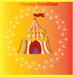 Circus or carnaval tent or pavilion vector