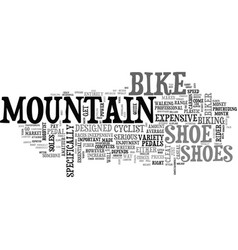 why mountain bike shoes text word cloud concept vector image vector image