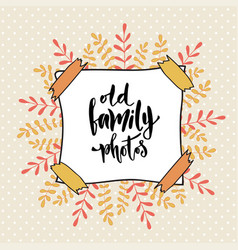 Old family photos cover photo album calligraphic vector