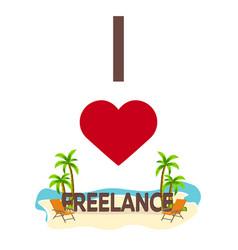 i love freelance travel palm summer lounge vector image vector image