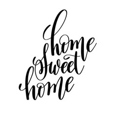 Home sweet home brush ink hand lettering vector