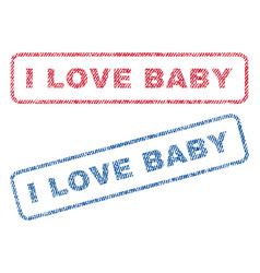 I love baby textile stamps vector