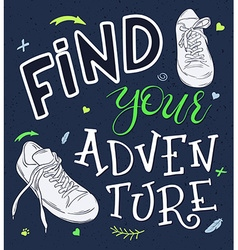 Hand lettering quote - find your adventure - with vector