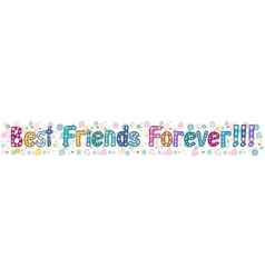 Best friends forever - banner vector image vector image
