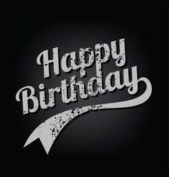 Happy birthday greeting grungy varsity text art vector