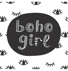 Boho girl modern lettering in ethnic style vector