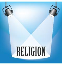 SPOTLIGHT RELIGION vector image vector image
