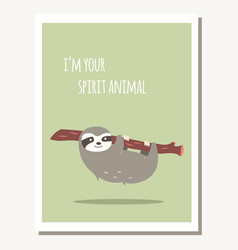 Greeting card with cute lazy sloth and text vector