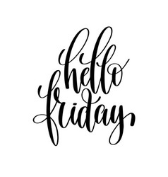hello friday brush ink hand lettering inscription vector image