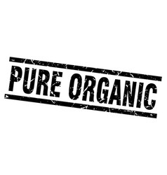 Square grunge black pure organic stamp vector