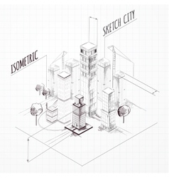 City Construction Sketch Isometric vector image vector image