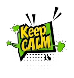 Comic sound effects pop art style phrase keep calm vector