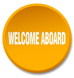 Welcome aboard orange round flat isolated push vector