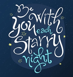 hand lettering love quote - be with you each vector image vector image