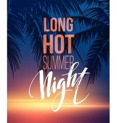 Hot Summer Night Party Poster Design with vector image