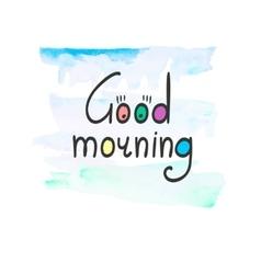 Watercolor good morning vector