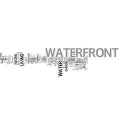 Why not live on the waterfront text word cloud vector