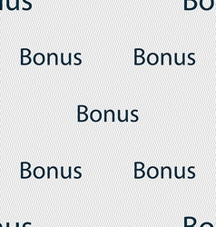 Bonus sign icon special offer label seamless vector