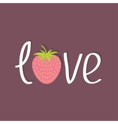 Word love with strawberry and leaf flat design vector