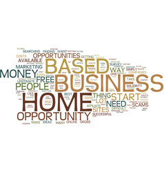 Find a free home based business opportunity text vector