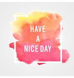 Motivation poster Have a nice day vector image