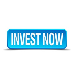 invest now blue 3d realistic square isolated vector image