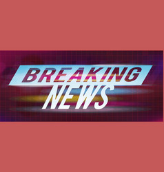 breaking news background vector image vector image