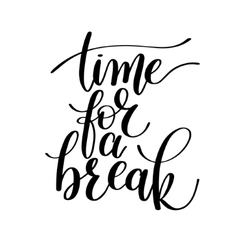 Time for a Break Text Phrase vector image