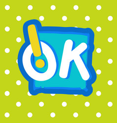 Ok sticker chat message label icon colorful vector