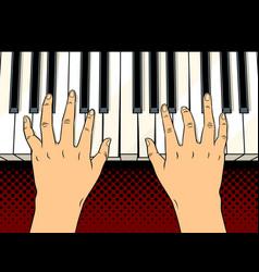 hands on piano keys pop art vector image