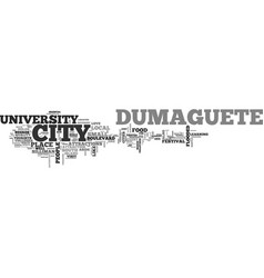 Why not visit dumaguete in the philippines text vector