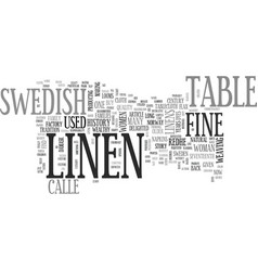 A brief history of fine swedish table linen text vector