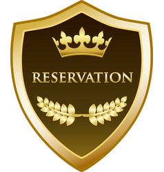 Reservation gold shield icon vector