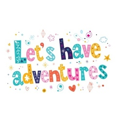 Lets have adventures typography lettering vector