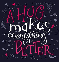 hand drawn inspiration lettering quote - a hug vector image vector image