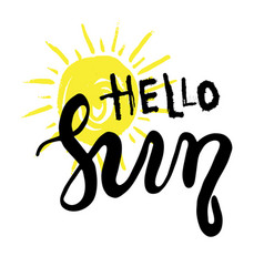 Hand drawn lettering - hello sun vector
