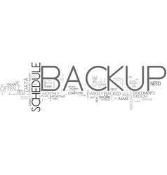 Backup schedule learn how often to backup text vector