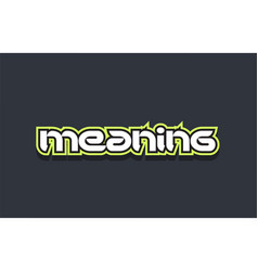 meaning word text logo design green blue white vector image