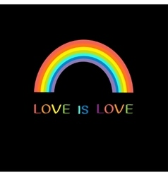 Rainbow on black background love is love text vector
