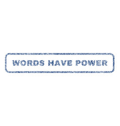 Words have power textile stamp vector