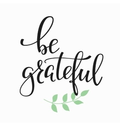 Be grateful quote typography vector image vector image