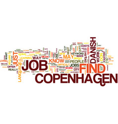 Find a job in copenhagen text background word vector
