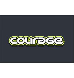 Courage word text logo design green blue white vector