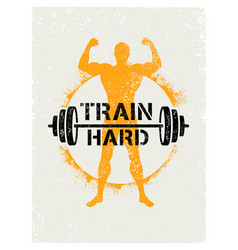 Train hard barbell creative workout and fitness vector