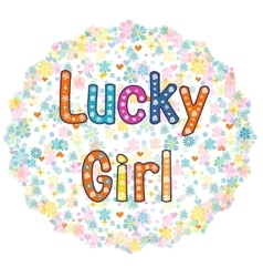 Lucky Girl - card design vector image vector image