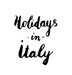 Holidays in italy lettering vector