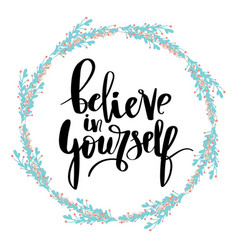 believe in yourself hand lettering inscription vector image vector image