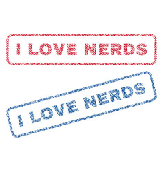I love nerds textile stamps vector