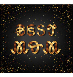 best mom gold sign on black background vector image vector image